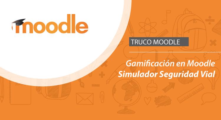 Gamificación en Moodle | Simulador de seguridad vial