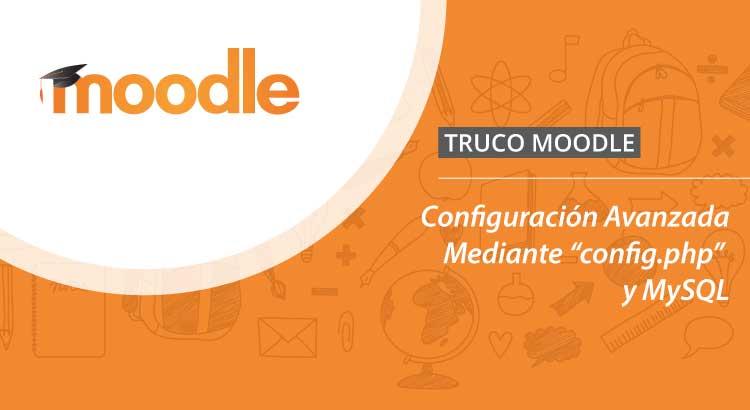 Moodle, Configuración Avanzada Mediante «config.php» y MySQL