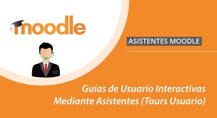 Guías de Usuario Interactivas Mediante Asistentes (Tours Usuario) para Moodle